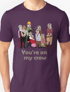 You're on my crew (dark) T-Shirt