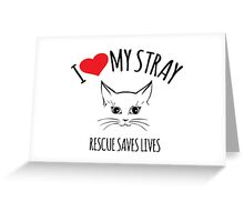 Cool 'I Heart My Stray, Rescue Saves Live' Cat Rescue T-Shirt and Accessories Greeting Card