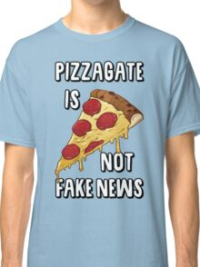 PIZZAGATE IS NOT FAKE NEWS Classic T-Shirt