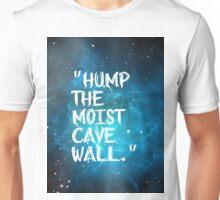 Hump The Moist Cave Wall Unisex T-Shirt