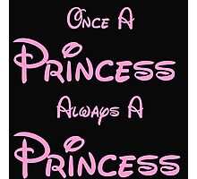 ONCE A PRINCESS ALWAYS A PRINCESS 2 Photographic Print