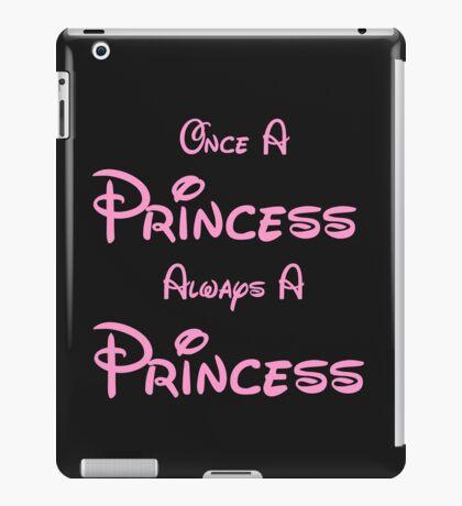 ONCE A PRINCESS ALWAYS A PRINCESS 2 iPad Case/Skin