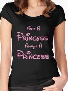 ONCE A PRINCESS ALWAYS A PRINCESS 2 Women's Fitted Scoop T-Shirt