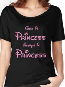 ONCE A PRINCESS ALWAYS A PRINCESS 2 Women's Relaxed Fit T-Shirt