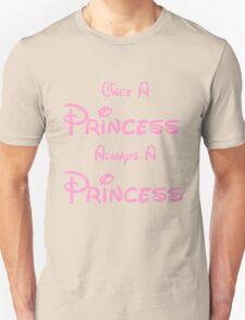 ONCE A PRINCESS ALWAYS A PRINCESS 2 Unisex T-Shirt