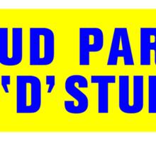 PROUD PARENT OF A 'D' STUDENT Sticker