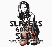 A Slayers' Gonna Slay T-Shirt