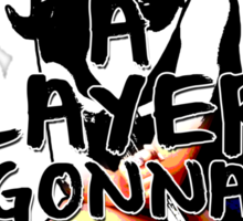 A Slayers' Gonna Slay Sticker