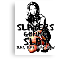 A Slayers' Gonna Slay Canvas Print