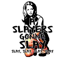 A Slayers' Gonna Slay Photographic Print