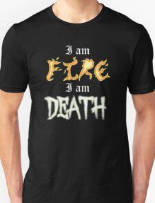 I am Fire I am Death T-Shirt