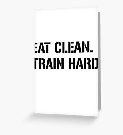 eat clean train hard Greeting Card