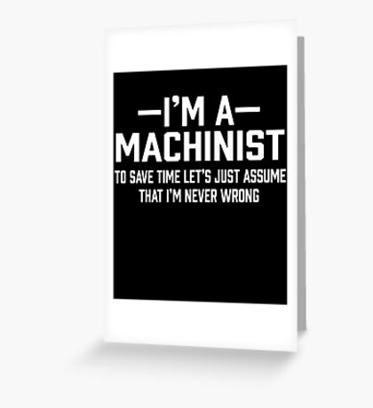 Machinist Assume  Greeting Card