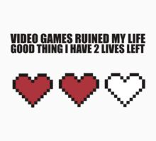 Video games ruined my life by MegaLawlz