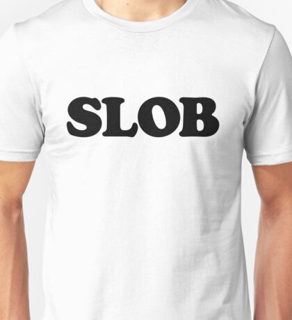 SLOB Unisex T-Shirt