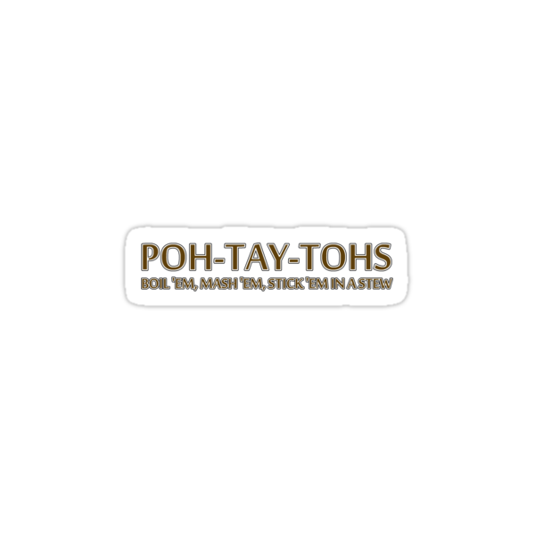 POH-TAY-TOHS by Marmadas