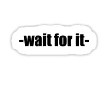 Legen- wait for it -dary! Sticker