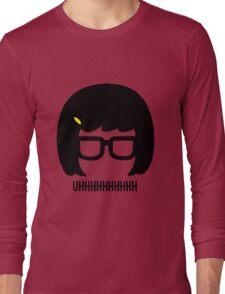 Tina Uhhhhh Long Sleeve T-Shirt