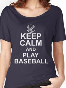 Keep Calm and Play BASEBALL Women's Relaxed Fit T-Shirt