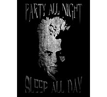 Party all night, sleep all day. Photographic Print