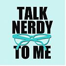 Talk Nerdy to Me Print (in turquoise) by red addiction