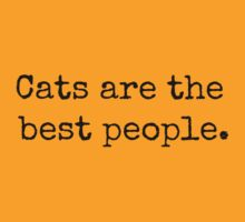 Cats are the best people. by Bundjum