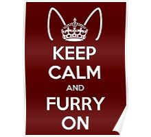 Keep Calm and Furry On Poster