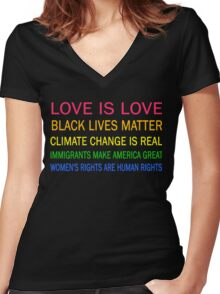 Love is love, Black Lives matter, climate change is real, immigrants make america great, women's rights are human rights Women's Fitted V-Neck T-Shirt