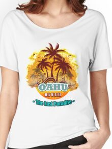 Oahu The Last Paradise Women's Relaxed Fit T-Shirt