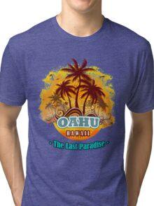 Oahu The Last Paradise Tri-blend T-Shirt