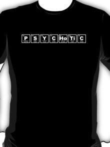 Psychotic - Periodic Table T-Shirt