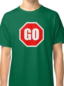 GO Sign graphic Classic T-Shirt