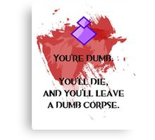 Dumb corpse Canvas Print