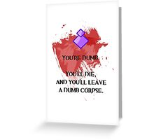Dumb corpse Greeting Card