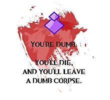 Dumb corpse Photographic Print
