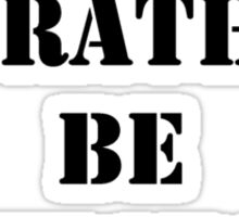 Right Now, I'd Rather Be Backstage - Black Text Sticker