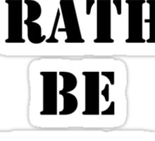 Right Now, I'd Rather Be Bartending - Black Text Sticker