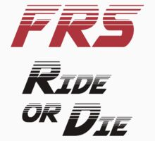 Frs Ride or Die Limited Edition by roccoyou