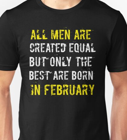 Legends Are Born In February Sentence Quote Text Unisex T-Shirt