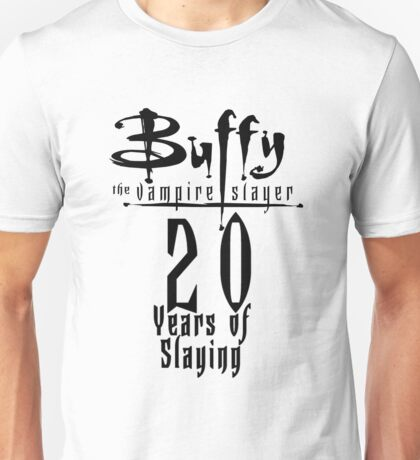 Buffy the Vampire Slayer - 20 Years Of Slaying Unisex T-Shirt
