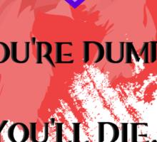 Dumb corpse Sticker