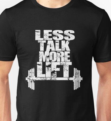 Less Talk More Lift Unisex T-Shirt
