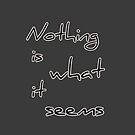Nothing is what is seems by Asrais