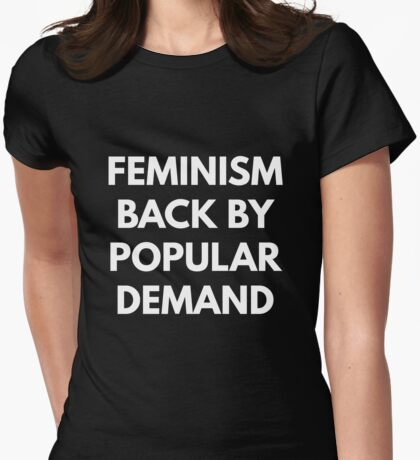 Feminism Back By Popular Demand Womens Fitted T-Shirt
