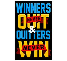 Winners Never Quit Photographic Print