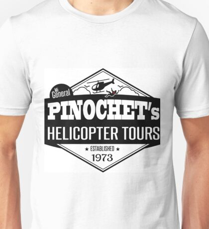 Pinochet's Helicopter Tours Unisex T-Shirt