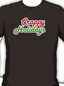 CRAPPY HOLIDAYS T-Shirt
