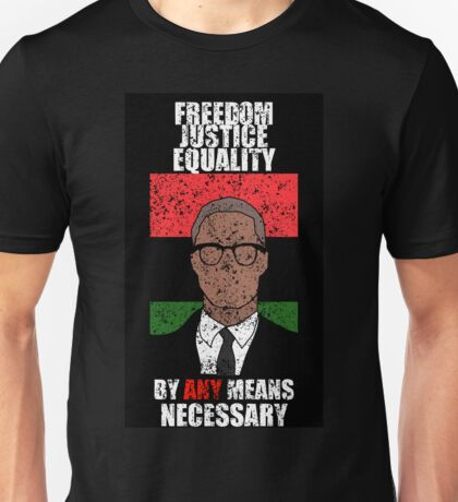 Malcom X Freedom Justice Equality By Any Means Necessary Unisex T-Shirt