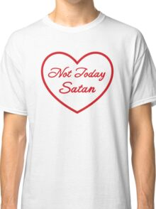 Not Today Satan - RED Classic T-Shirt