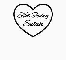 Not Today Satan - BLACK Unisex T-Shirt
